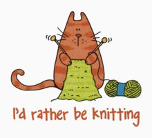 I'd rather be knitting..... by Corrie Kuipers
