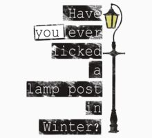 Have you ever licked a lamp post in winter? by Marta Pais