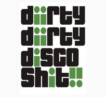 Diirty Disco Shit by Meagan11