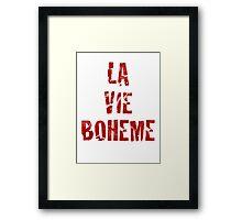 La Vie Boheme - Rent - Red Typography design Framed Print