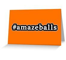 Amazeballs - Hashtag - Black & White Greeting Card