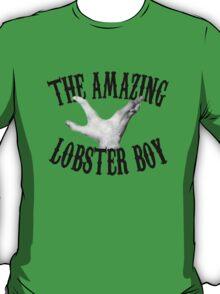 The Amazing Lobster Boy T-Shirt