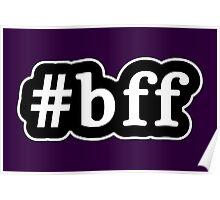 BFF - Hashtag - Black & White Poster