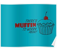 Muffin To Worry About Poster