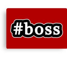 Boss - Hashtag - Black & White Canvas Print