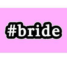 Bride - Hashtag - Black & White Photographic Print