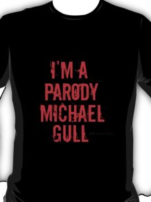 Parody Michael GULL T-Shirt