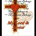 My Heart belongs to the Lord Prints by Kayleen West