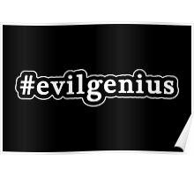 Evil Genius - Hashtag - Black & White Poster