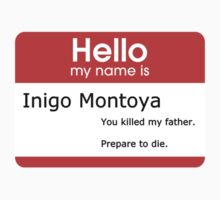 You killed my father. Prepare to die. by dirtypoets