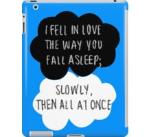 I Fell in Love the Way You Fall Asleep iPad Case/Skin