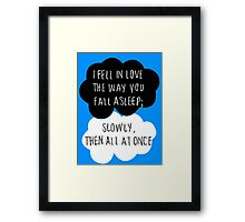 I Fell in Love the Way You Fall Asleep Framed Print