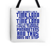 Aint No Party Like a Time Lord Party Tote Bag