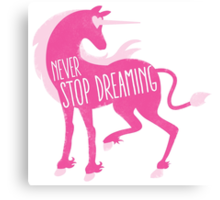 NEVER STOP DREAMING with unicorn rough Canvas Print