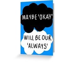 Maybe 'Okay' Will Be Our 'Always' Greeting Card
