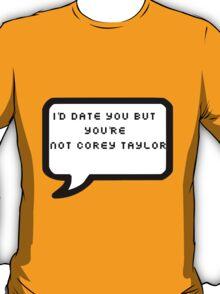 You're Not Corey Taylor T-Shirt
