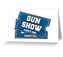 Gun Show Tickets Greeting Card