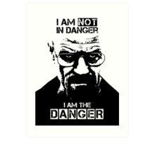 Breaking Bad - Heisenberg - I am the danger! T-shirt Art Print