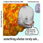 Whale Talk: Does It Make Me Look Fat by Rick  London