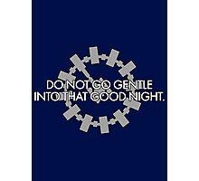 Inspired by Interstellar - Do Not Go Gentle... Photographic Print