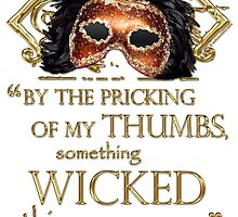 """Shakespeare Macbeth """"Something Wicked"""" Quote by Sally McLean"""