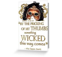 "Shakespeare Macbeth ""Something Wicked"" Quote Greeting Card"
