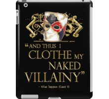 Shakespeare's Richard III Naked Villainy Quote iPad Case/Skin
