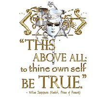 """Shakespeare Hamlet """"own self be true"""" Quote Photographic Print"""