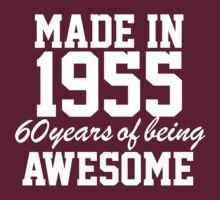 Awesome 'Made in 1955, 60 Years of Being Awesome' T-Shirt And Accessories by Albany Retro