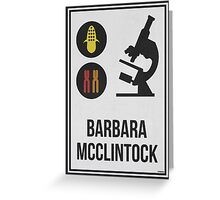 BARBARA MCCLINTOCK - Women in Science Collection Greeting Card