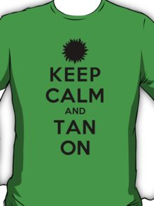 Keep Calm and Tan On (LS) T-Shirt