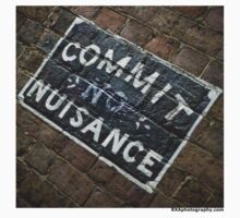 Commit no nuisance by rxaphotography