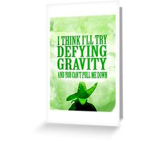 defying gravity Greeting Card