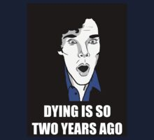 Dying is so 2 years ago, Sherlock by maxmenick