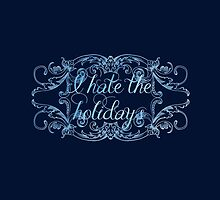 I HATE THE HOLIDAYS by LadyEvil