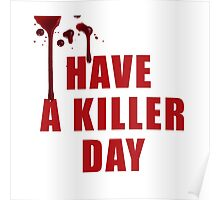 Have a Killer Day/ Dexter Poster