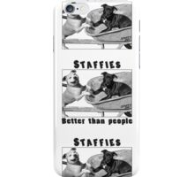 Staffies Better than people iPhone Case/Skin