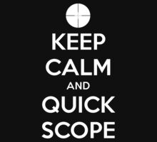 Keep Calm and Quick Scope by Viterbo