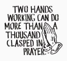 """Working vs. Praying"" by Tai's Tees by TAIs TEEs"