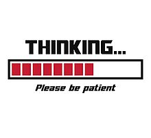 Thinking Loading Bar Please Be Patient Photographic Print
