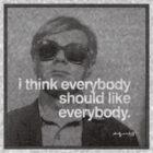 "Andy Warhol ""I think everybody should like everybody"" by GilbertValenz"