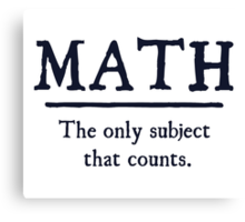Math The Only Subject That Counts Canvas Print