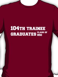 104th Graduates WHITE T-Shirt