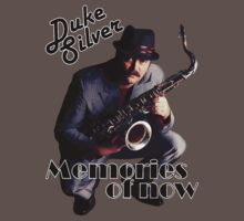 Duke Silver - Memories Of Now T-Shirt