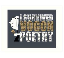 I survived Vogon poetry Art Print