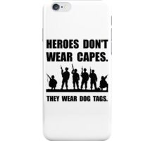 Heroes Wear Dog Tags iPhone Case/Skin
