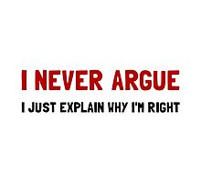I Never Argue by AmazingMart