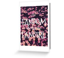 The Fandom Chooses the Fangirl Greeting Card