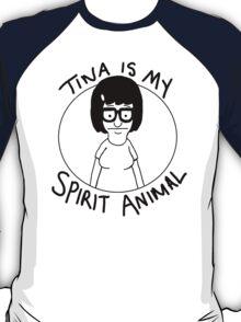 tina is my... spirit animal T-Shirt
