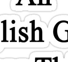 Would An English Geek Wear This? Yes  Sticker